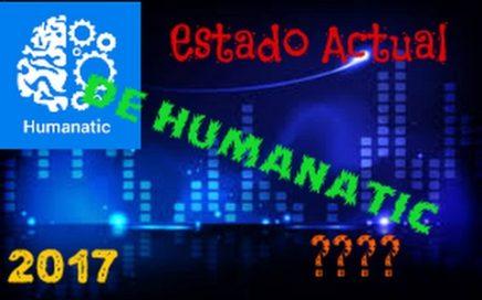 Estado Actual de Humanatic... 2017 | Gana Dinero por Internet