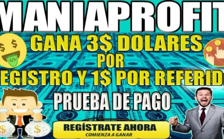 GANA 3$ DOLARES POR REGISTRO Y 1$ POR REFERIDO Make Money Online easily with maniaprofit.com