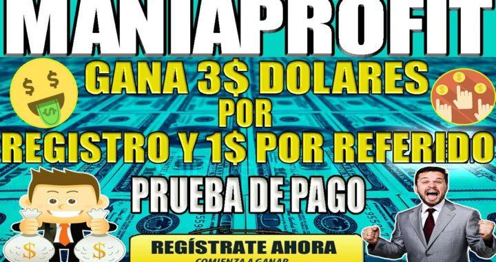 GANA 3$ DOLARES POR REGISTRO Y 1$ POR REFERIDO Make Money Online easily with maniaprofit.com
