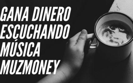 GANA DINERO ESCUCHANDO MUSICA MUZMONEY 2018