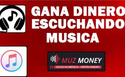 Gana Dinero ESCUCHANDO MUSICA [MUZMONEY]