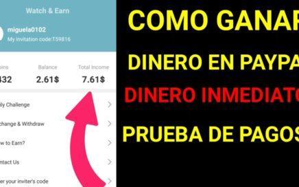 GANA DINERO INMEDIATO PAYPAL / PRUEBA DE PAGOS Whtch & Earn