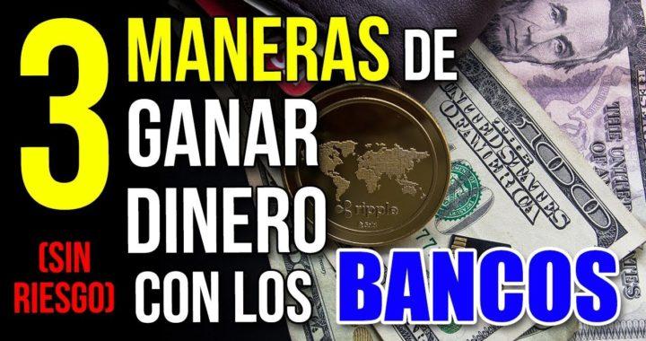 GANAR DINERO con los BANCOS SIN RIESGO - 3 MANERAS de INVERTIR con SEGURIDAD