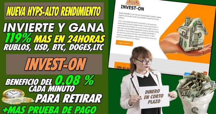 Invest-On  Invierte y gana 119% MAS EN 24H Un Beneficio de 0.08% Por minuto + PRUEBA DE PAGO