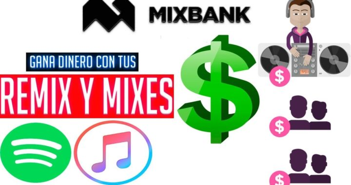 MixBANK | Gana Dinero Con Tus Remix Y Mixes 2018 Mixman Dj