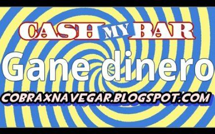 MYCASHBAR / MY CASH BAR | GANA DINERO ESTANDO CONECTADO A INTERNET | FACIL.