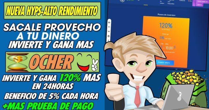 OCHER| NUEVA HYPS| INVIERTE Y GANA 20% MAS EN 24HORAS RETORNO DE 5% CADA HORA + PRUEBA DE PAGO