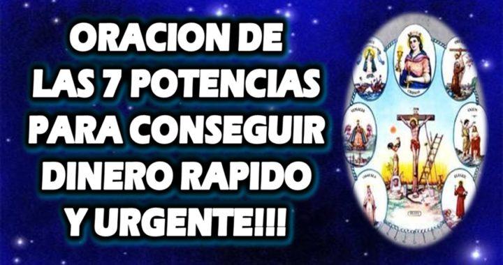 ORACION DE LAS 7 POTENCIAS PARA CONSEGUIR DINERO RAPIDO Y URGENTE