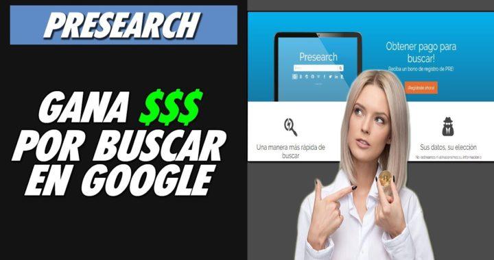 PRESEARCH  GANA DINERO por hacer Busquedas En Google (GRAN AVANCE)