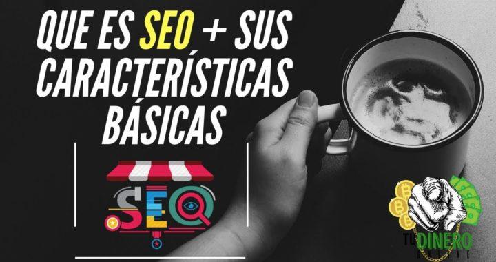 Que Es SEO Mas Sus Caracteristicas Basicas - Tu Dinero Online