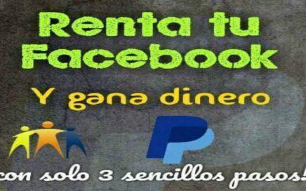 RENTA DE FACEBOOK 2018 / REQUISITOS / GANA 30$, 35$, 50$ SEGUN TU PAIS