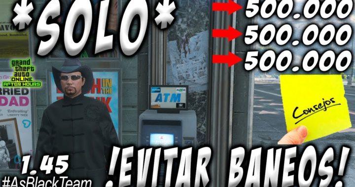 *SOLO* -   SIN AYUDA   - 750.000$ CADA 2 MINUTOS - GTA V -   CONSEJOS PARA EVITAR SER BANEADO  