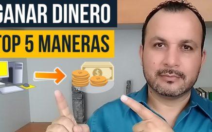 TOP 5 Maneras de Ganar Dinero Online | Como Ganar Dinero en Internet en 2019