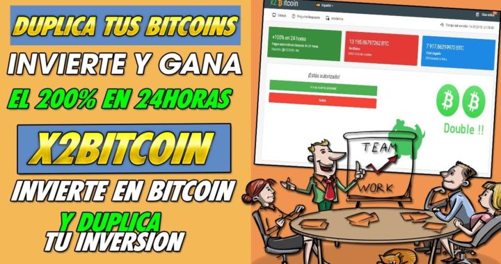 X2Bitcoin| Duplica tus BITCOIN en 24horas | Invierte  y GANA 100% MAS sobre lo invertido En UN DIA