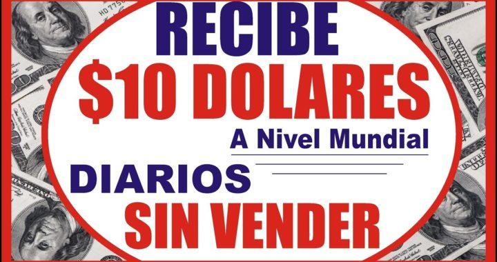 Como Ganar $10 Dolares Diarios Desde Casa