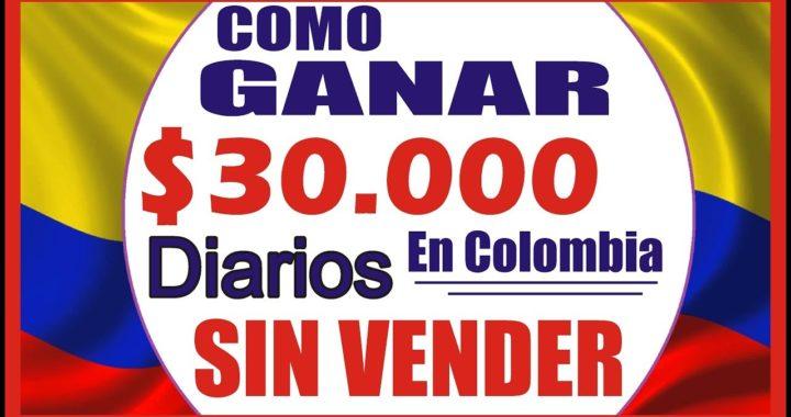 Como Ganar $30.000 Diarios Desde Casa