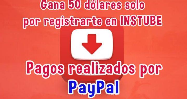 COMO GANAR DINERO CON INSTUBE 50 DOLARES POR TU REGISTRO ( 100 DOLARES PAYPAL ) BIEN EXPLICADO