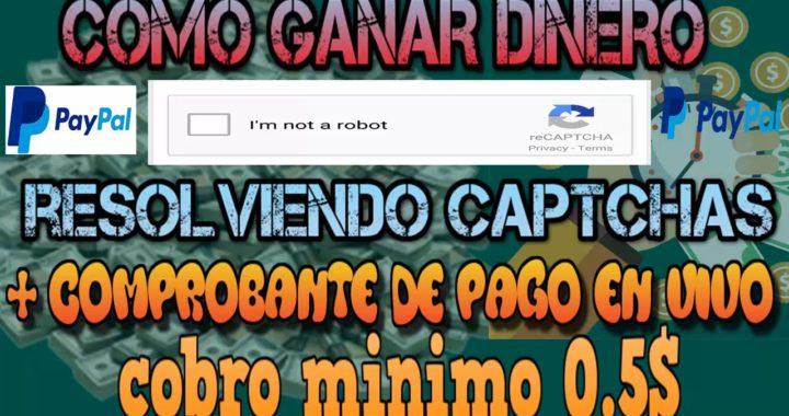 Como ganar dinero en internet con PC RESOLVIENDO CAPTCHAS + COMPROBANTE DE PAGO EN VIVO