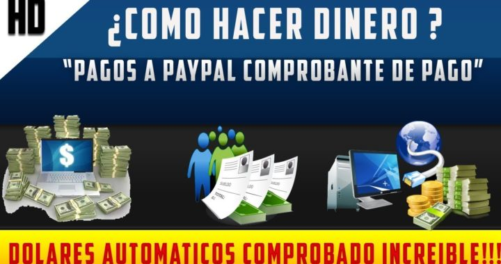 Cómo Ganar Dinero en Internet En automatico - Pago a PayPal 2018