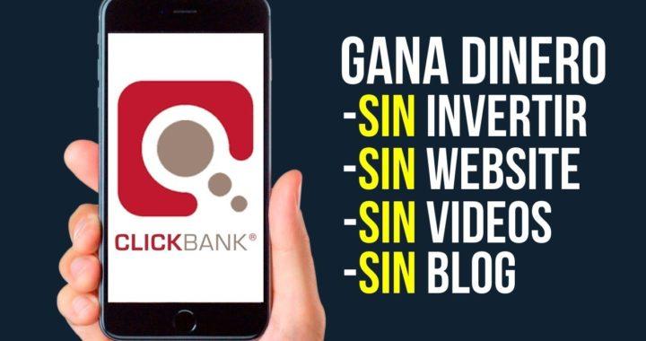 Como Ganar DINERO EN INTERNET Sin Invertir, Sin Website y Sin Videos | Clickbank Ganar Dinero 2019