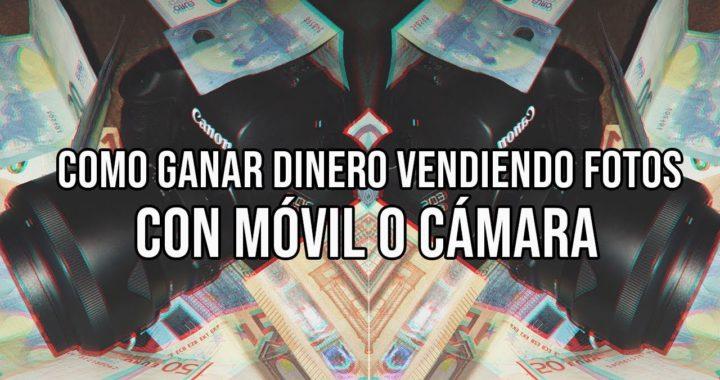 $ COMO GANAR DINERO VENDIENDO TUS FOTOS (FOTOGRAFIA DE STOCK) $