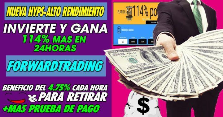 ForwardTrading| Nueva Hiyp Invierte Y gana 114% en 24horas + prueba de pago