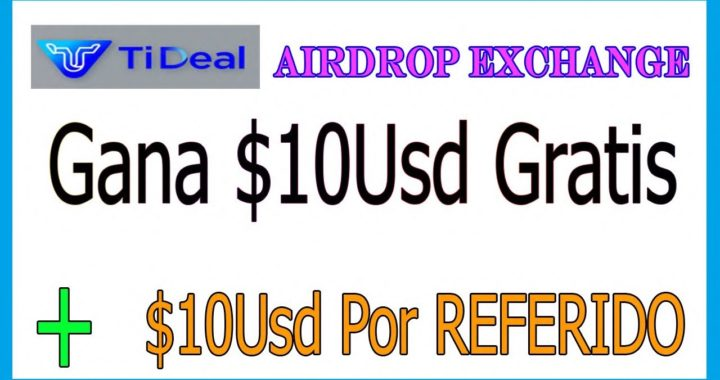 Gana $10Usd Gratis + $10Usd Por Referido    Airdrop Tideal Exchange