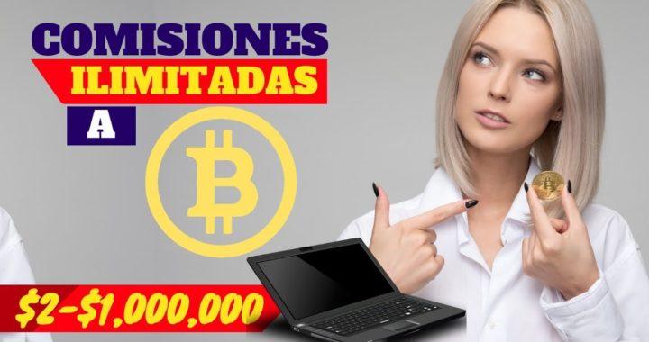 GANA COMISIONES ILIMITADAS EN BITCOIN PRUEBA DE PAGO GANA DINERO EN INTERNET