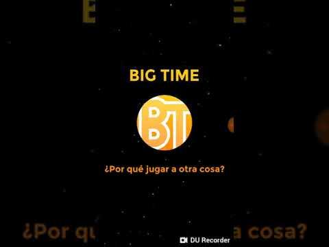 GANA DINERO JUGANDO CON BIG TIME