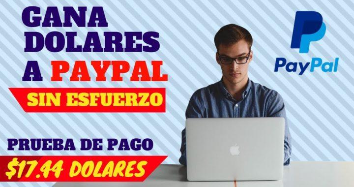 GANA DOLARES A PAYPAL SIN HACER NADA PRUEBA DE PAGO 17.44 DOLARES