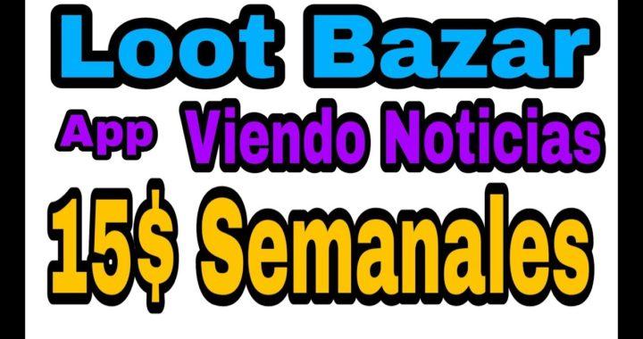 Loot Bazar App para Ganar dinero viendo Noticias (Nuevo) 2018-2019
