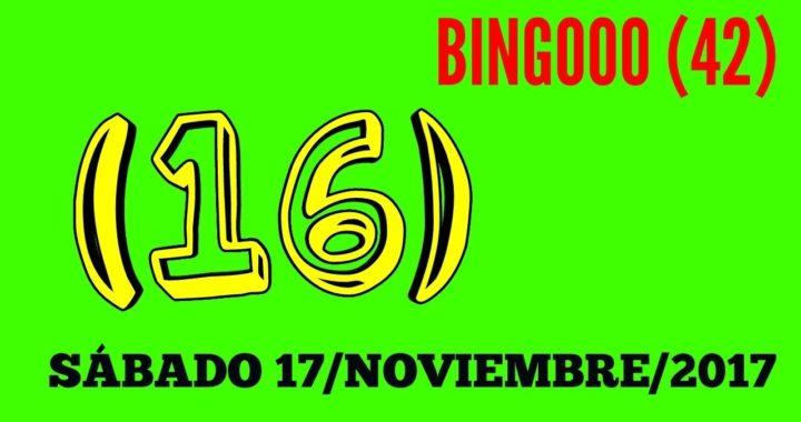 NÚMEROS PARA HOY SÁBADO 17 DE NOVIEMBRE 2018 PARA TODAS LAS LOTERÍAS BINGO AYER CON EL 42 BINGONNN