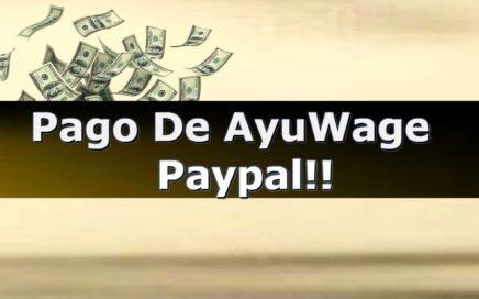 Pago De AyuWage Por Paypal|Gana Dinero Gratis!!