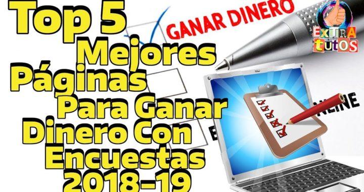 Top 5 Mejores Páginas para Ganar dinero Con Encuestas 2018-2019