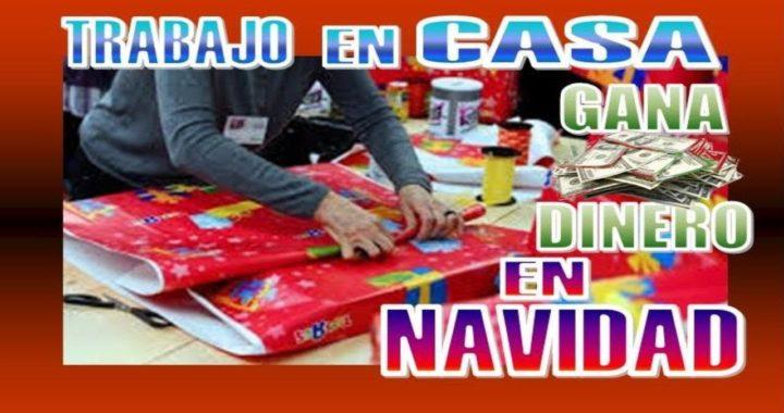 TRABAJAR DESDE CASA Y GANAR DINERO EN NAVIDAD